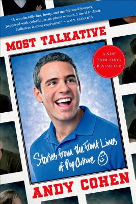 Most Talkative: Stories from the Front Lines of Pop Culture - Cohen, Andy