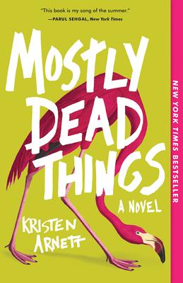 Mostly Dead Things - Arnett, Kristen