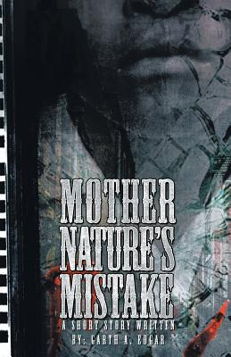 Mother Nature's Mistake - Edgar, Garth A