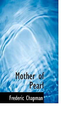 Mother of Pearl - Chapman, Frederic