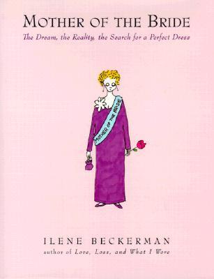 Mother of the Bride - Beckerman, Ilene (Illustrator)