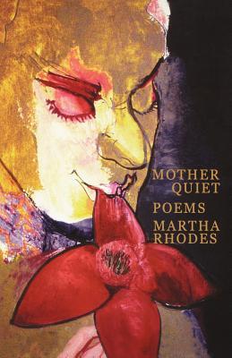 Mother Quiet - Rhodes, Martha