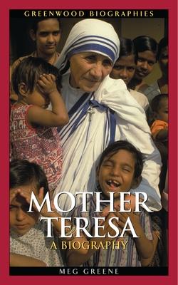 Mother Teresa: A Biography - Greene, Meg