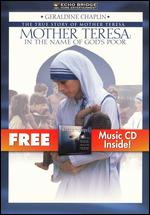Mother Teresa: In the Name of God's Poor - Kevin Connor