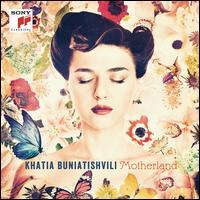 Motherland - Khatia Buniatishvili (piano)