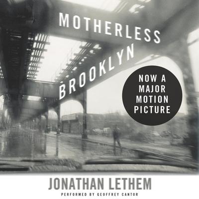 Motherless Brooklyn - Lethem, Jonathan, and Cantor, Geoffrey (Read by)