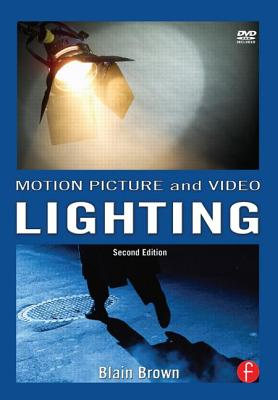 Motion Picture and Video Lighting - Brown, Blain