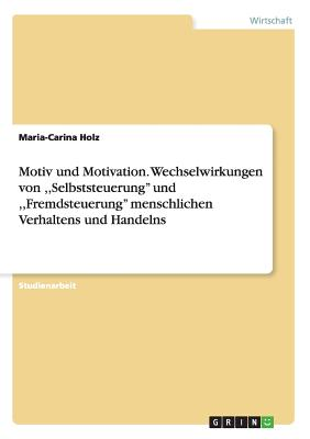 Motiv Und Motivation - Holz, Maria-Carina