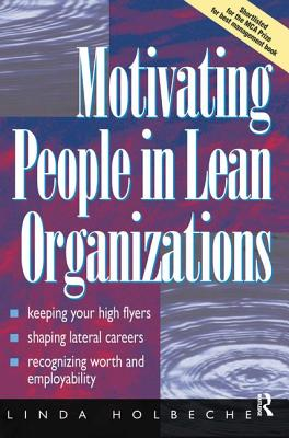 Motivating People in Lean Organizations - Holbeche, Linda