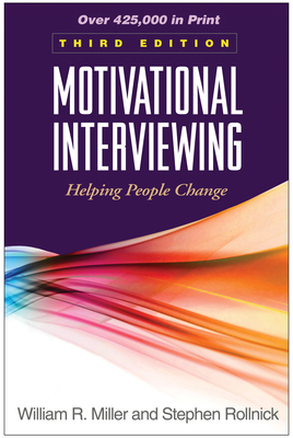 Motivational Interviewing: Helping People Change - Miller, William R, PhD