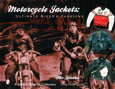 Motorcycle Jackets: Ultimate Bikers's Fashions - Tanaka, Rin