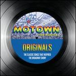 Motown Originals: The Classic Songs That Inspired the Broadway Show! - Various Artists