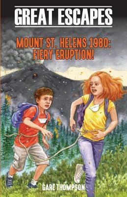 Mount St. Helens 1980: Fiery Eruption! - Thompson, Gare