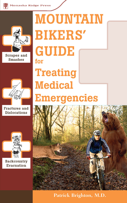Mountain Bikers' Guide for Treating Medical Emergencies - Brighton, Patrick