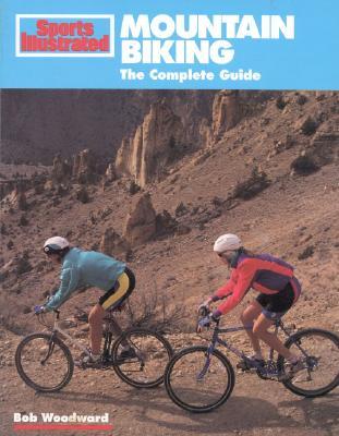 Mountain Biking: The Complete Guide - Woodward, Bob