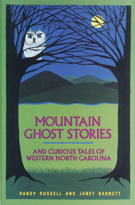Mountain Ghost Stories and Curious Tales of Western North Carolina - Russell, Randy
