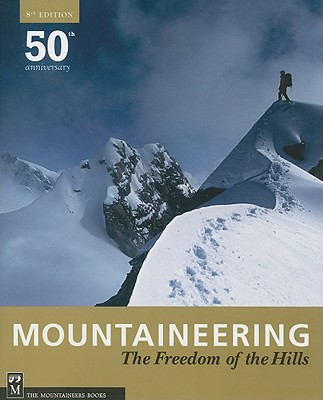 Mountaineering: The Freedom of the Hills, 8th - The Mountaineers