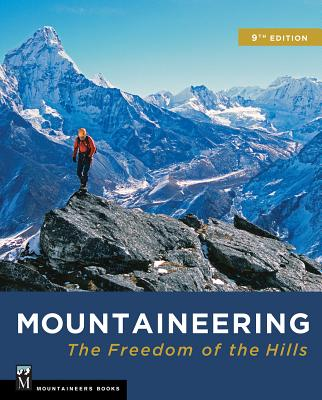 Mountaineering: The Freedom of the Hills - Mountaineers