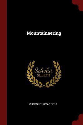 Mountaineering - Dent, Clinton Thomas