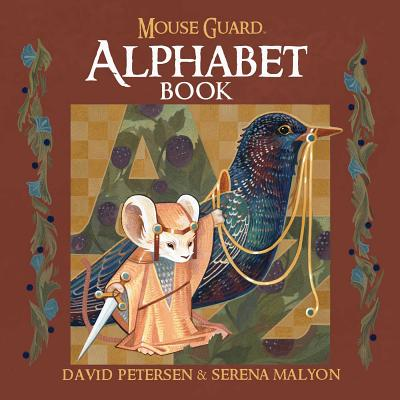 Mouse Guard Alphabet Book - Petersen, David