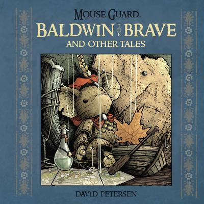 Mouse Guard: Baldwin the Brave and Other Tales, 1 - Petersen, David