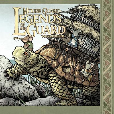 Mouse Guard: Legends of the Guard Volume 3 - Petersen, David (Creator), and Cloonan, Becky, and Young, Skottie