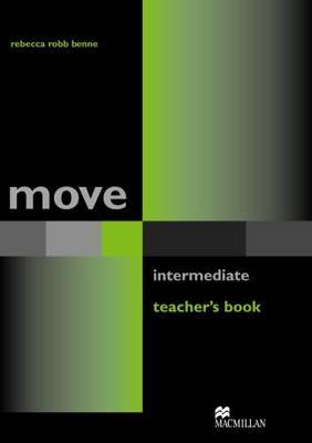 Move Intermediate: Teacher's Book - Robb Benne, Rebecca