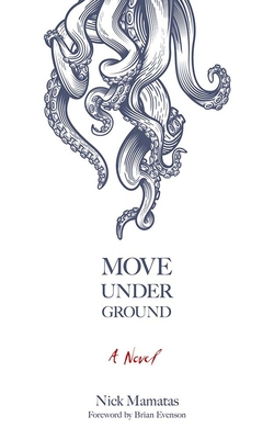 Move Under Ground - Mamatas, Nick, and Evenson, Brian (Foreword by)