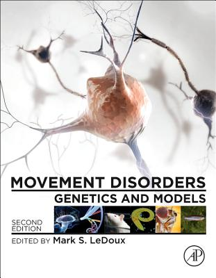 Movement Disorders: Genetics and Models - LeDoux, Mark S (Editor)