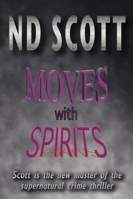 Moves with Spirits - Scott, Nd