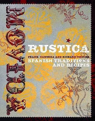 Movida Rustica: Spanish Traditions and Recipes - Cornish, Richard, and Camorra, Frank