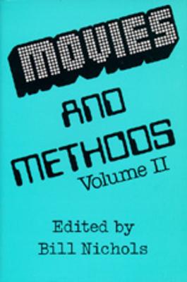 Movies and Methods, Volume 2 - Nichols, Bill (Editor)