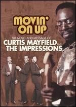Movin' on Up: The Music and Message of Curtis Mayfield and the Impressions -
