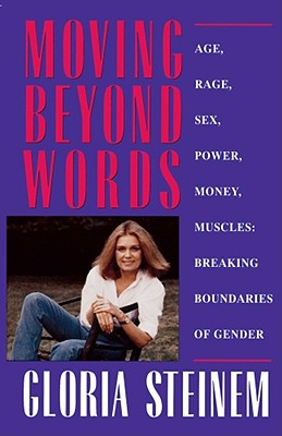 Moving Beyond Words - Steinem, Gloria