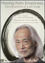 Moving from Emptiness: The Life and Art of a Zen Dude