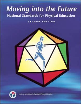 Moving Into the Future: National Standards for Physical Education - National Association for Sport and Physical Education