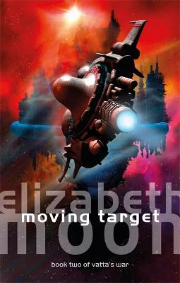 Moving Target: Vatta's War: Book Two - Moon, Elizabeth