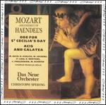 Mozart: Arrangement of Haendel's Ode for St. Cecilia's Day; Acis and Galatea