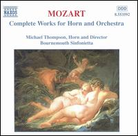 Mozart: Complete Works for Horn & Orchestra - Michael Thompson (horn); Michael Thompson (conductor)