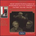 Mozart: Concerto for 2 pianos, KV 365; Concert Arias, KV 208 & 368; Symphony, KV 112