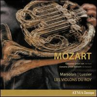 Mozart: Concertos for horn; Concerto for bassoon - Louis-Philippe Marsolais (horn); Louis-Philippe Marsolais (candenza); Mathieu Lussier (bassoon); Mathieu Lussier (candenza);...