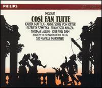 Mozart: Così fan tutte - Anne Sofie von Otter (vocals); Elzbieta Szmytka (vocals); Francisco Araiza (vocals); John Constable (continuo); José van Dam (vocals); Karita Mattila (vocals); Thomas Allen (vocals); Ambrosian Opera Chorus (choir, chorus)