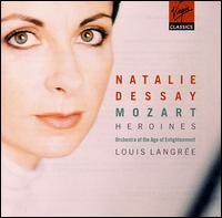 Mozart Heroines - Natalie Dessay (soprano); Orchestra of the Age of Enlightenment