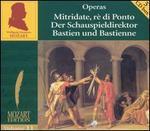 Mozart: Mitridate, rè di Ponto; Der Schauspieldirektor; Bastien und Bastienne