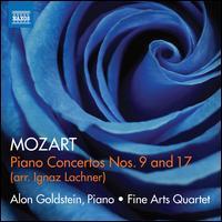 Mozart: Piano Concertos Nos. 9 and 17 (Arr. Ignaz Lachner) - Alexander Bickard (double bass); Alon Goldstein (piano); Fine Arts Quartet; Wolfgang Amadeus Mozart (candenza)