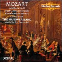 Mozart: Symphony No. 40; Basset Clarinet Concerto; Eine Kleine Nachtmusik - Colin Lawson (clarinet); Hanover Band; Roy Goodman (conductor)