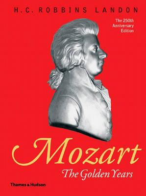 Mozart: The Golden Years: 1781-1791 - Landon, H C Robbins