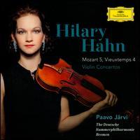 Mozart: Violin Concerto No. 5; Vieuxtemps: Violin Concerto No. 4 - Hilary Hahn (violin); Deutsche Kammerphilharmonie; Paavo Järvi (conductor)