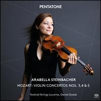 Mozart: Violin Concertos Nos. 3, 4 & 5 - Arabella Steinbacher (violin); Lucerne Festival Strings; Daniel Dodds (conductor)