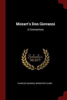 Mozart's Don Giovanni: A Commentary - Gounod, Charles